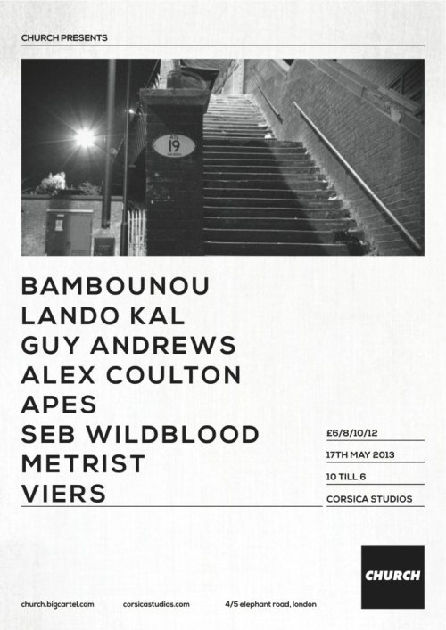 Corsica Studios, London 17th May 2013: http://www.residentadvisor.net/event.aspx?450253