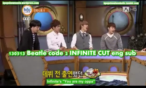 kpopshowloveholic:  130513 Beatle code 2 INFINITE  Unrealeased Video  eng sub Full Download Brought To You By Kpopshowmania For more Kpop Shows with Eng Sub visit our site kpopshowmania.wordpress.com DO NOT TAKE THE LINKS OUT!  JUST LINK BACK  http://kpopsholoveholic.tumblr.com/ Follow @twitter.com/Kpopshowholic