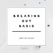 iTunes - ミュージック - Mop of Head「Breaking Out Basis」
