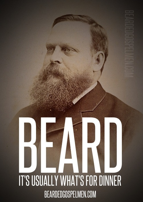 this blog cracks me up!   bgospelm:  Beard. It's usually what's for dinner.
