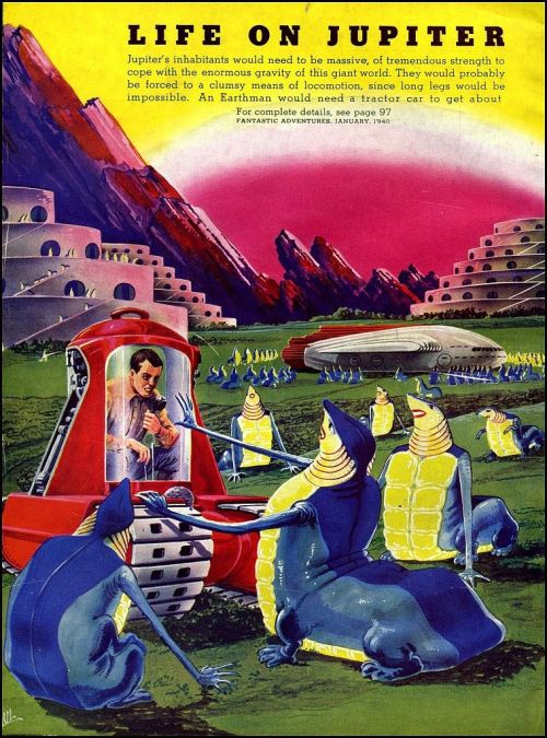 atompunk:  weareallprostitutesandjunkies:  Life On Other Planets  The science fiction magazine Fantastic Adventures shows us a glimpse of life on other planets from their 1939-1940 issues. While the alien designs are quite strange, they are meant to illustrate the different conditions on each planet, like gravity and atmosphere. All the planets besides Earth are included, even Pluto, plus Io, one of Jupiter's moons.