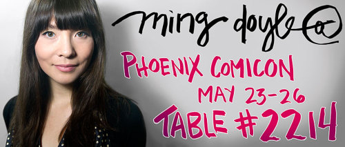 mingdoyle:  I'll be at Phoenix Comicon, May 23rd - 26th, Table #2214. Looking forward to my first trip to Arizona! No pre-commissions, but I'll be taking commissions at the show on a first come, first served basis, and I'll have prints, totes, and thoughts on Star Trek for anyone who comes by! :)
