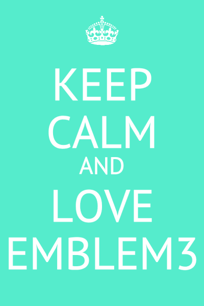 drewsbong:  Keep Calm And Love Emblem3
