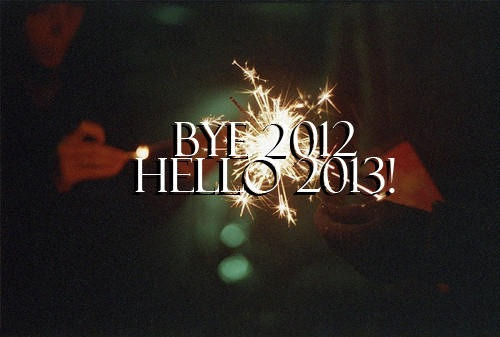naaaatalija:  hello 2013 | Tumblr on We Heart It. http://m.weheartit.com/entry/47405896/via/Tayla17