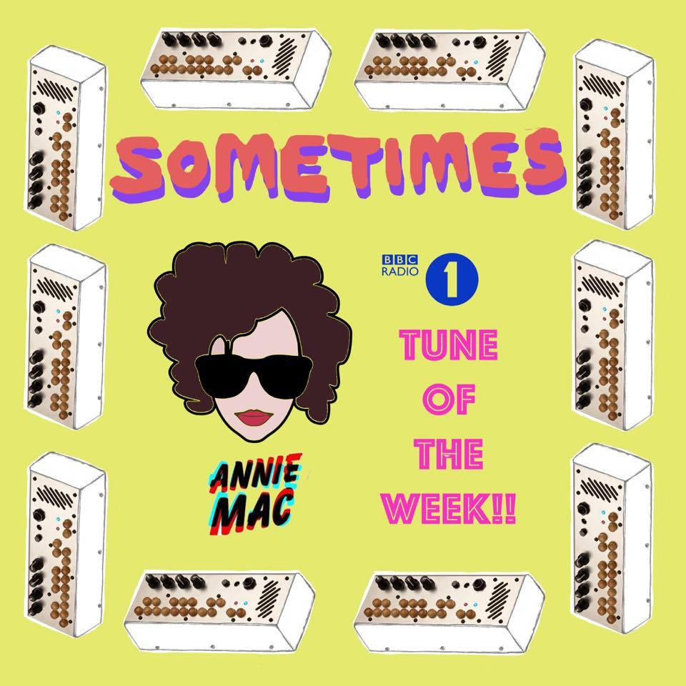 'Sometimes' is Annie Mac's Tune of the Week !!!