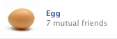 slapmytitties:  i have 7 mutual friends with an egg what the fuck