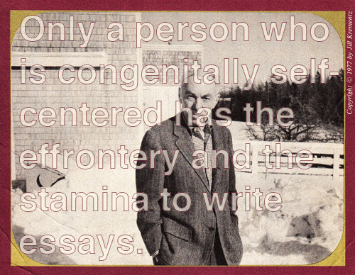 explore-blog:  E. B. White on the art of the essay.