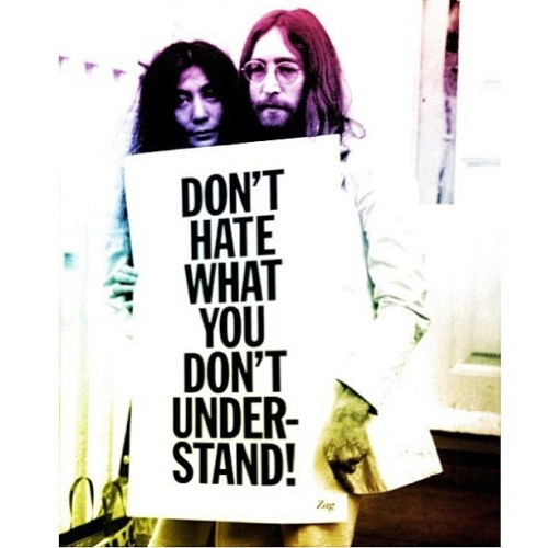 themadmaria:  Word 🙌 #donthate#johnlennon#yokoono#quote#truth