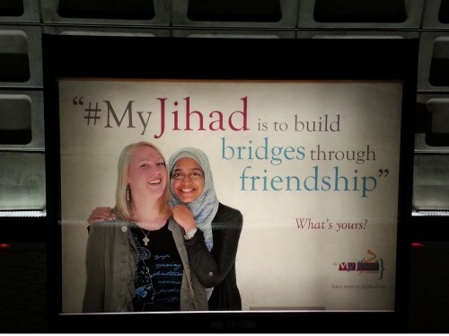"I just saw this at the Waterfront Metro station in DC, and it made me so damn proud to live here.After the indignity of seeing those Pamela Geller ""Anti-Jihad"" ads, this is what I want to see. Bravo the people at #MyJihad"
