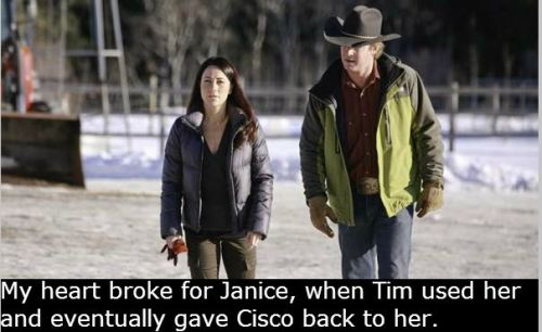 "confessions-heartland:  ""My heart broke for Janice, when Tim used her and eventually gave Cisco back to her."""