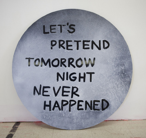 """let's pretend tomorrow night never happened"" by ben skinner (+)"