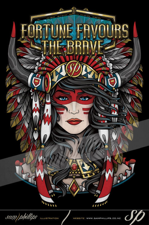 My NEW t-shirt design available (Fortune Favours The Brave) in my online store http://samphillips.printmighty.co.nz/ Get it now!Copyright www.samphillips.co.nz