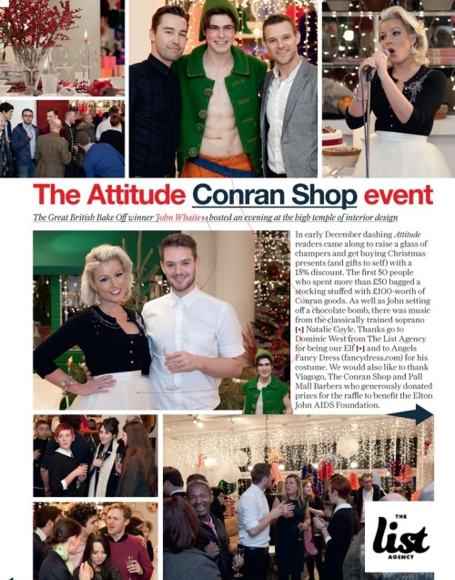 Before Christmas we supplied Attitude Magazine with their very own 'Sexy Elf' for a reader's event held at The Conran Shop in Chelsea. The evening was hosted by the winner of The Great British Bake Off and December cover star John Whaite, and money was raised to benefit The Elton John AIDS Foundation. Check out the pic, top centre of said 'Elf' Dominic Andersen, currently studying at the Arts Educational Schools London, with The List Agency founders Paul Spicer and Matt Firth.
