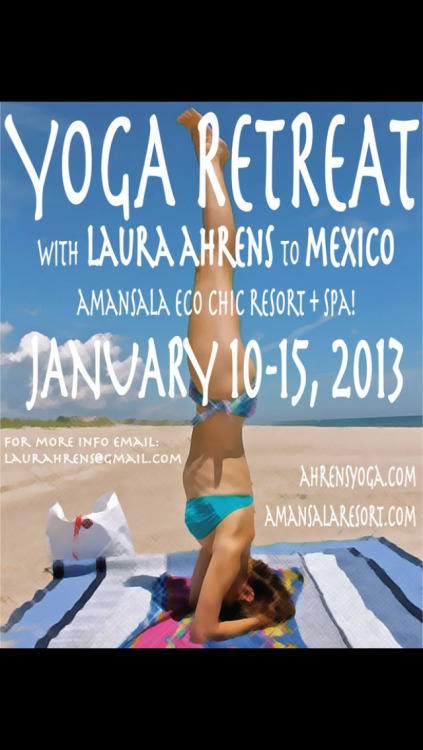 so exited to go on my first yoga retreat in mexico! my sister and amazing inspiration and teacher, Laura Ahrens, is leading the retreat! it's going to be amazing! she still has two spots left, if anyone is interested in an amazing 5 days of yoga twice a day, reiki, delicious healthy food, sun, sand, a spa, the maya ruins, and relaxing on the rivera maya email her at laurahrens@gmail.com