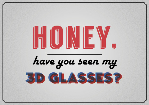 betype:  3D glasses? (by yleinenkadunmies)