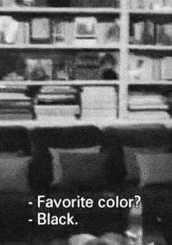 "my mother always asks me ""so what color did you get blahblahblah"" if i get new clothes. i always say ""my favorite color mom"" and she says ""oh…black."""