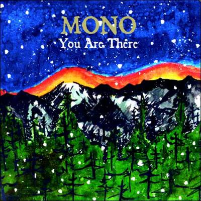 Mono - You Are There Genre : post-rock Country : Japan Released : 2006 Listen/Buy : Spotify / Bandcamp