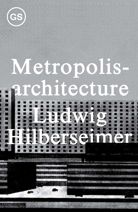 Ludwig Hilberseimer Metropolisarchitecture In the 1920s, the urban theory of Ludwig Hilberseimer (1885–1967) redefined architecture's relationship to the city. His proposal for a high-rise city, where leisure, labor and circulation would be vertically integrated, both frightened his contemporaries and offered a trenchant critique of the dynamics of the capitalist metropolis. Hilberseimer's Groszstadt-architektur (Metropolisarchitecture) is presented here for the first time in English translation, as the second volume in the GSAPP Sourcebooks series.