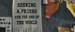 Seeking a Friend for the End of the World (2012) // Lorene Scafaria