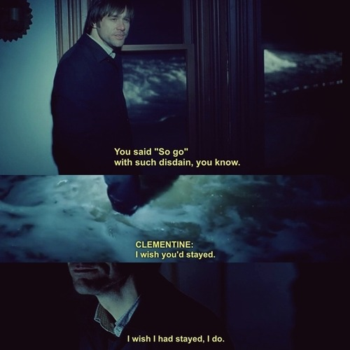 mmandaplz:   Eternal Sunshine of the Spotless Mind  This scene. These lines. Make me cry every time.