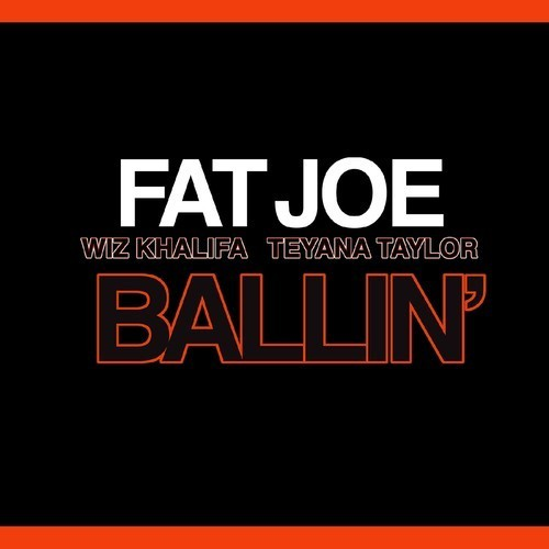 "NEW MUSIC: Fat Joe – ""Ballin"" (feat. Wiz Khalifa & Teyana Taylor)"