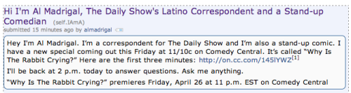 The Daily Show's Al Madrigal is doing a Reddit AMA in about 15 minutes. Go ask him anything!