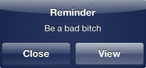 Everytime I forget, my phone always finds a way to reminds me .
