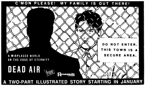 Promotional ad for Dead Air by Michael Allred, 1989. Originally scheduled as a 2-part series from Renegade Press, but eventually published as a graphic novel from Slave Labor Graphics.