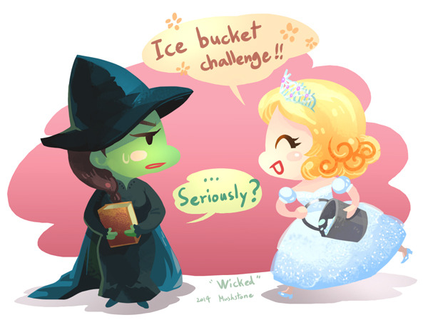 mushstone:  Wicked /Elphaba & Glinda / Ice Bucket challenge!!  Dorothy should have just made her do the ice bucket challenge from the start