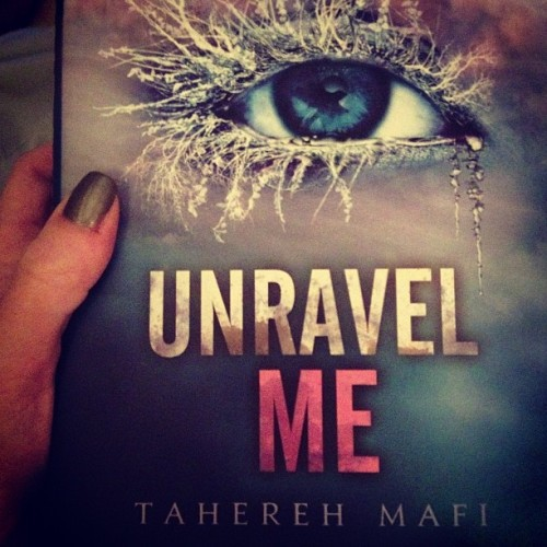 #currentlyreading #unravelme #taherehmafi #books #reading