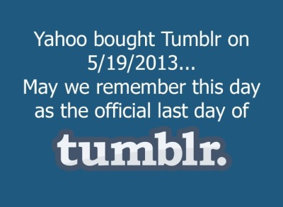 llbwwb:  ! own Yahoo! Does this mean I now own a piece of Tumblr too? I hope there are no drastic changes!