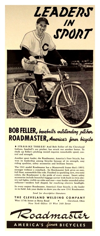 1941 Bob Feller Roadmaster Bicycles AdBob Feller, baseball's outstanding pitcher Roadmaster, America's finer bicycle