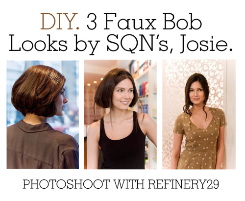 SQN's very own Lakeview & West Town stylist, Josie, & @Refinery29 nail the faux bob style!  Try these 3 DIY #hairtutorial styles at home!  http://www.refinery29.com/bob-hairstyles