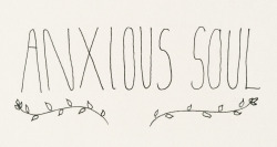 perfectmadness:  anxious soul (by BECCA BROWN)