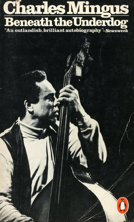 "babylonfalling:  Beneath the Underdog by Charles Mingus ""Mingus by Mingus. These are the celebrated, wild, funny, demonic, anguished, shocking, and above all, profoundly moving memoirs of the late Charles Mingus, bass player and jazz composer. Completed eight years before his death in 1979, Beneath the Underdog is the story of growing up in the Watts of the twenties and thirties, ruled by a strap-wielding father, a Bible-quoting stepmother, and an unremitting fear of the Lord; Mingus's outcast adolescent years; his apprenticeship, not only with jazzmen but also with pimps, hookers, junkies, and hoodlums; and his golden years in New York City with such legendary figures as Duke Ellington, Lionel Hampton, Miles Davis, Charlie Parker, and Dizzy Gillespie. Here is Mingus in his own words, from shabby roadhouses to fabulous estates, from the psychiatric wards of Bellevue to worlds of mysticism and solitude, but for all his travels never straying too far, always returning to the music."""