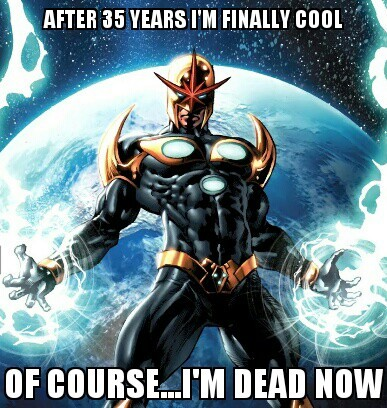 This is why I really hate Marvel sometimes. Nova has always been one of my favorites and every time he has gotten a little bit cool they have turned him back into a weenie or taken his powers away completely…since his creation in 1966. They finally turn him into a total cosmic bad ass…and then they kill him off in the Thanks Imperative and now they replace him with a twelve year old.