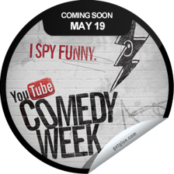 I just unlocked the I Spy Funny Coming Soon sticker on GetGlue                      23172 others have also unlocked the I Spy Funny Coming Soon sticker on GetGlue.com                  Get ready. The first-ever YouTube Comedy Week kicks off on 5/19. Don't forget to tune in to the The Big Live Comedy Show which will stream live on YouTube at 6PM PT/9PM ET at YouTube.com/ComedyWeek. Share this one proudly. It's from our friends at YouTube.