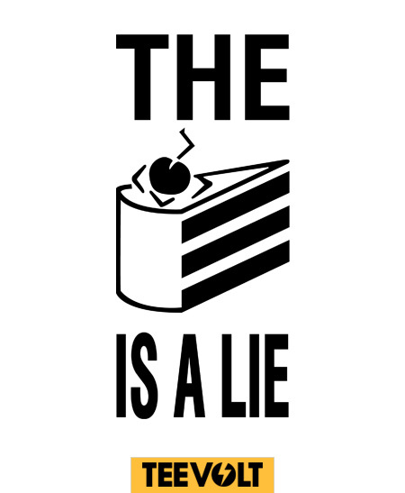 The Cake Is a Lie by Yiannis is Now on Sale for 7 Days!!! At the AMAZING price of €9/$12/£7.5 @http://teevolt.com Via: teevolt