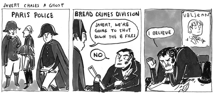do-you-have-a-flag:  not gonna lie, most of my understanding of Javert's character comes from this comic