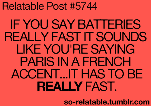 so-relatable:  TRY IT REALLY FAST