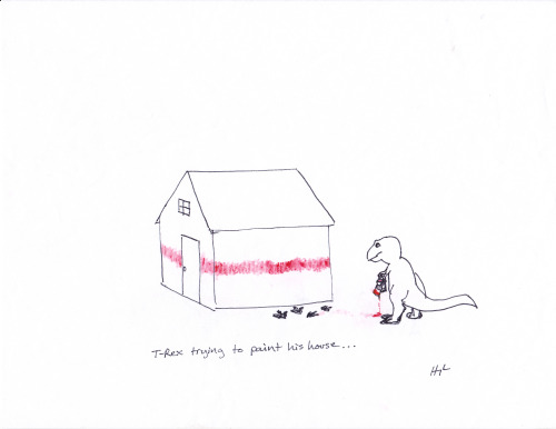 trextrying:  T-Rex Trying to paint his house… #TRexTrying Hey everyone! To celebrate the launch of our new book, I thought I'd re-post the first cartoon that started it all. If you don't already have a copy, please order today from one of the great sellers below.  THANK YOU! http://www.amazon.com/T-Rex-Trying-Hugh-Murphy/dp/0452299020 http://www.skylightbooks.com/book/9780452299023 http://www.barnesandnoble.com/w/t-rex-trying-hugh-murphy/1111307454 http://www.indiebound.org/book/9780452299023  I lol'd.