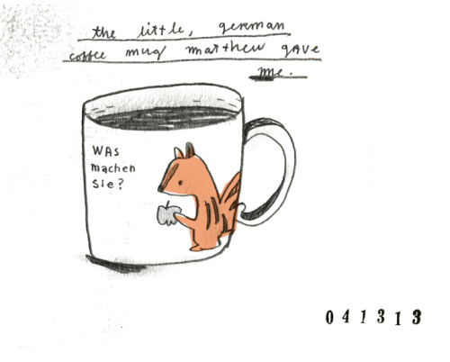 mikelowerystudio doodles:  sketchbook doodle:  the little, german coffee mug that matthew gave me.