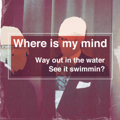 Where Is My Mind by Lukes Beard