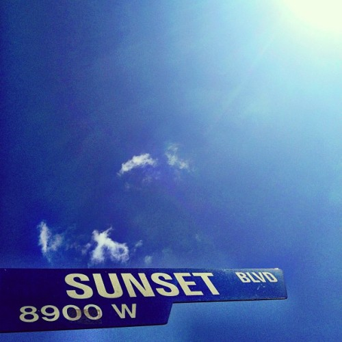 Where I be… (at The Sunset Strip)