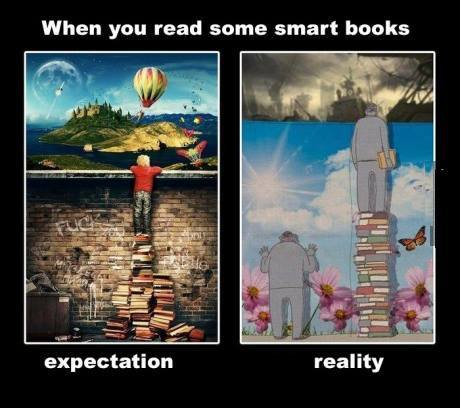 """When you take in intelligent books"" would have been a better phrase."