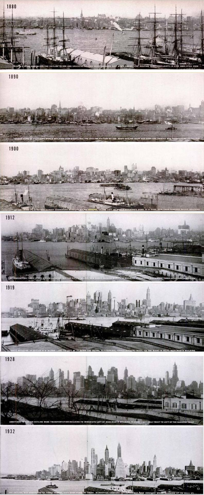 "Manhattan's skyline, 1880 to 1932.  This amazing series of photos was featured in TIME Magazine's LIFE Aug 31, 1942 issue, ""New York's Skyline Sits for a Long Portrait."" The photos come from two amateurs of the Pierrepont family: John Jay Pierrepont, ""a wealthy New Yorker"", was inspired from his Brooklyn rooftop view and took hundreds of photos from the vantage point until his death in 1923. His great-nephew, Abbot Low Moffat, continued the tradition until the Pierrepont home was bought by the city of New York to turn into a public park.  When Pierrepont took the first photos in 1880, church steeples and ship masts are the tallest structures, with the most recognizable landmark being Trinity Church on lower Broadway. By 1930, the lower Manhattan skyline was dominated by towers after the building boom.  Read the original article at Google Archives."