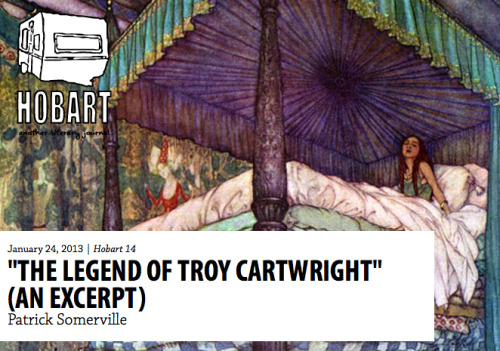 "Okay, NOW here's an excerpt from ""The Legend of Troy Cartwright,"" just out in the new Hobart. I jumped the gun yesterday."