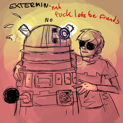 insecureillustrator:  insecureillustrator-rebubbles:  How to beat Daleks without violence. Are you taking notes, Doctor? I haven't been feeling too chipper lately, so I haven't been drawing as much as I'd like, but I was on MSPARP as Dave, and this happened. Sorry Dalek, do I make you uncomfortable?  You know what? Bugger it, I don't mind loosing a few followers because of weak rhymes or quicky doodles, I was grinning like I fool when i did this!   I'm putting this on my art main too.