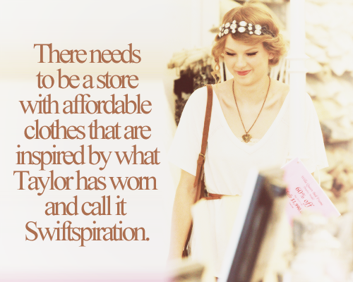 emaria28:  theenchantedswift:  swiftisfearless:  BEST IDEA EVER. SOMEONE GIVER HER A MEDAL BECAUSE THIS IS GENIUS.  Literally had this idea years ago. Actually, still have this idea, only problem is that I can't afford to open up a shop. It would have been called Lovely Things: your home for all things wonderful and lovely  BUT THIS IS PERF <3  It totally is. I literally had a section in mind that was dedicated to all of her previous clothing styles. So many cardigan lol