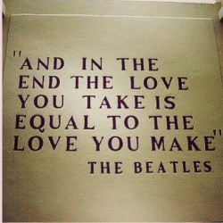 And in the end. #beatles #johnlennon #lennon #paulmccartney #mccartney #life #love #lifelesson #happy #positive #smile #peace #thebeatles